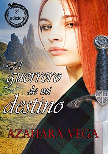 El guerrero de mi destino (Spanish Edition)