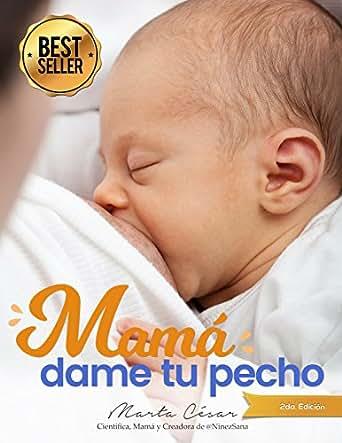 Mamá, dame tu pecho (Spanish Edition)