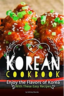 Korean food made simple easy and delicious korean recipes to korean cookbook enjoy the flavors of korea with these easy recipes forumfinder Images
