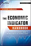 The Economic Indicator Handbook: How to Evaluate Economic Trends to Maximize Profits and Minimize Losses (Bloomberg Financial)