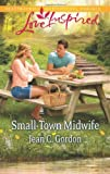 Small-Town Midwife, Jean C. Gordon, 0373878745