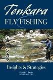 Tenkara Fly Fishing, David E. Dirks, 1482775026