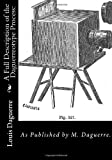 A Full Description of the Daguerreotype Process, M. Daguerre, 1470174693