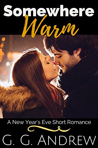 Somewhere Warm: A New Year's Eve Short Romance by [Andrew, G.G.]