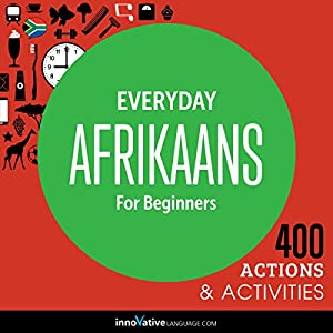 Everyday Afrikaans for Beginners - 400 Actions & Activities Audiobook