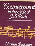 Counterpoint in the Style of J. S. Bach, Benjamin, Thomas, 0028702808