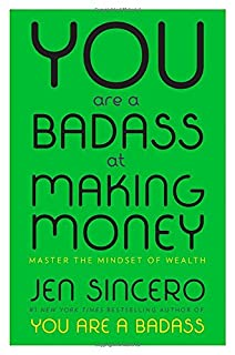 Book Cover: You Are a Badass at Making Money: Master the Mindset of Wealth