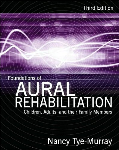 Foundations ofAural Rehabilitation(text only)3rd(Third)edition by N.Tye-Murray