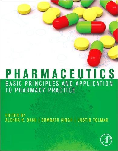 Pharmaceutics  Basic Principles And Application To Pharmacy Practice