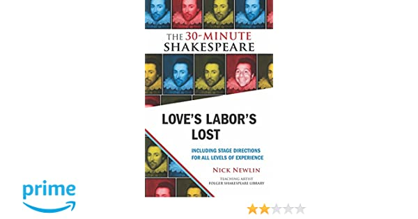 Loves Labors Lost: The 30-Minute Shakespeare