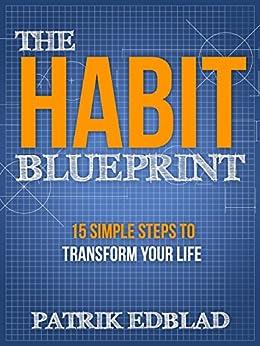 The Habit Blueprint: 15 Simple Steps to Transform Your Life by [Edblad, Patrik]