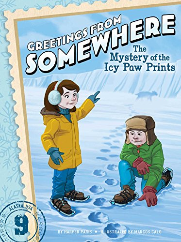 The Mystery of the Icy Paw Prints (Greetings from - Series Somewhere Greetings From