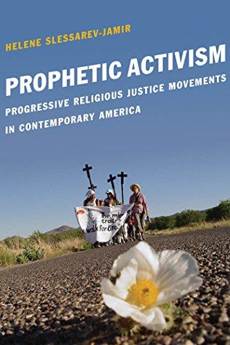 Prophetic Activism: Progressive Religious Justice Movements in Contemporary America (Religion and Social Transformation)