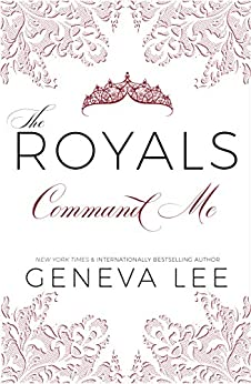 Command Me (Royals Saga, Book 1) by [Lee, Geneva]