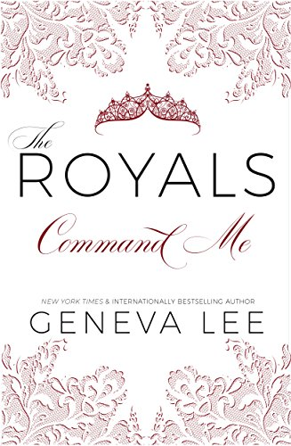 Command me royals saga book 1 kindle edition by geneva lee command me royals saga book 1 by lee geneva fandeluxe