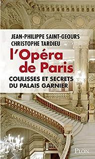 L'Opéra de Paris : coulisses et secrets du palais Garnier, Saint-Geours, Jean-Philippe
