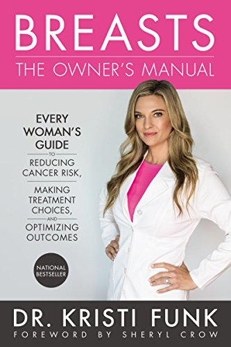 Through Breast - Breasts: The Owner's Manual: Every Woman's Guide to Reducing Cancer Risk, Making Treatment Choices, and Optimizing Outcomes