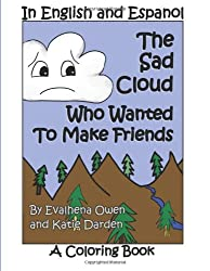 The Sad Cloud Who Wanted to Make Friends - A Coloring Book: Evalhena Stories