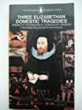 img - for Three Elizabethan Domestic Tragedies book / textbook / text book