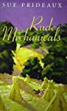 img - for Rude Mechanicals by Sue Prideaux (2-Jul-1998) Paperback book / textbook / text book