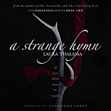 A Strange Hymn: The Bargainer, Book 2 Audiobook by Laura Thalassa Narrated by Susannah Jones