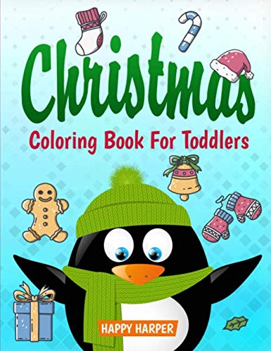 Christmas Coloring Book For Toddlers: The Ultimate Collection of Fun and Easy Christmas Coloring Pages Including Color By Number for Kids Ages 2-6 and ... Stocking Stuffer Ideas For Boys and Girls) (Christmas Pages For Kindergarten Colouring)