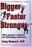 Bigger, Faster, Stronger, Greg Shepard, 0736048146