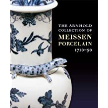 The Arnhold Collection of Meissen Porcelain 1710-50