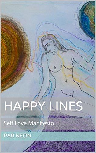 Par Line - Happy Lines: A Self Love Manifesto (Par Neon Series Book 1)