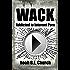 Wack: Addicted to Internet Porn