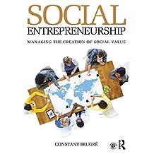 Social Entrepreneurship: Managing the Creation of Social Value (English Edition)