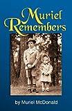 Muriel Remembers, Muriel McDonald, 1572586486