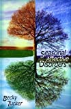 Seasonal Affective Disorders by  Becky Tucker in stock, buy online here