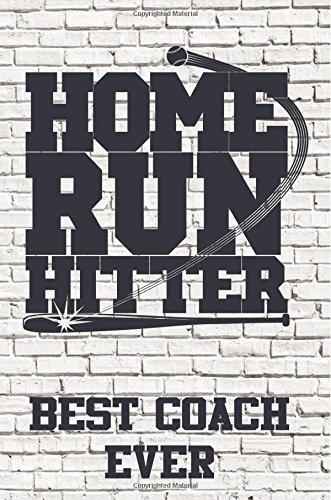 Home Run Hitter: Best Coach Ever: Baseball Coach Gifts (Baseball Notebook Journal)(Baseball Books For Kids)(V1)