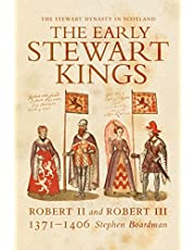 The Early Stewart Kings: Robert II and Robert III (Volume 1)