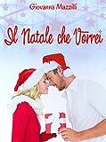 Il Natale che Vorrei (Italian Edition)