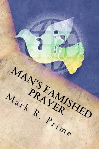Read Online Man's Famished Prayer pdf