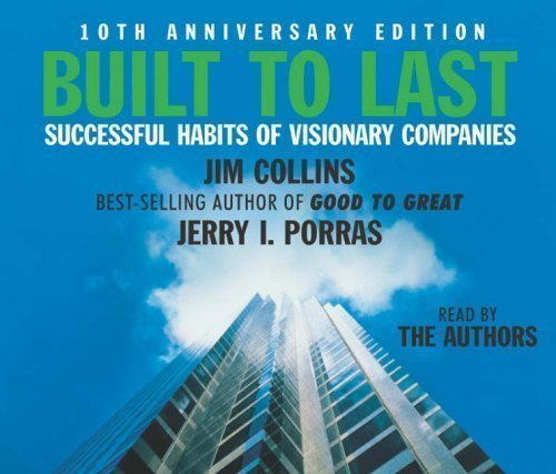 Built To Last: Successful Habits of Visionary Companies by Collins, Jim on 05/11/2007 unknown edition