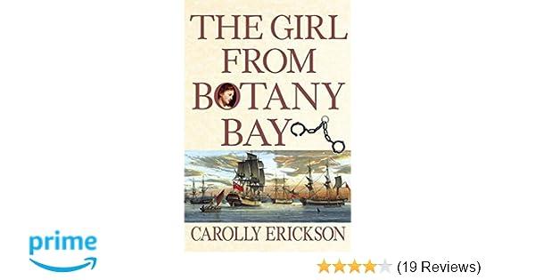 The Girl From Botany Bay Carolly Erickson  Amazon Com Books