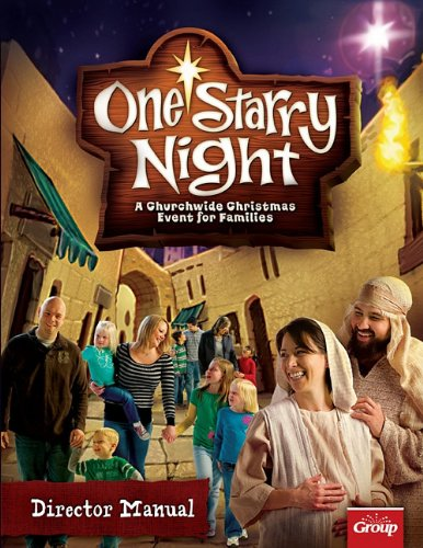 One Starry Night Director Manual: A Churchwide Christmas Event for Families