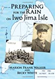 Preparing for the Rain on Iwo Jima Isle, Marion Frank Walker and Becky White, 1449029590