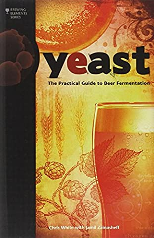 Yeast: The Practical Guide to Beer Fermentation (Brewing Elements) (Practical Guide To Awakening)