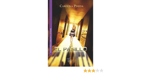 Amazon.com: El pasillo (Spanish Edition) eBook: Carolina Pineda: Kindle Store