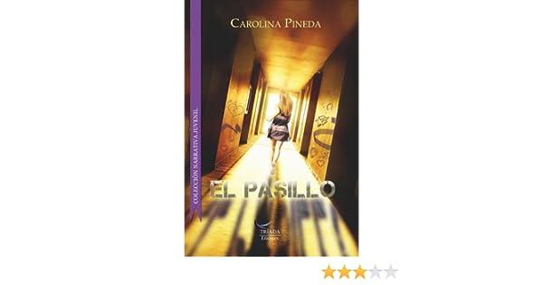 Amazon.com: El pasillo (Spanish Edition) eBook: Carolina Pineda: Kindle Store