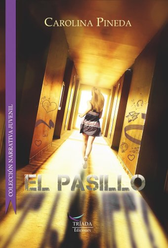 El pasillo (Spanish Edition) by [Pineda, Carolina]
