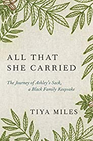 All That She Carried: The Journey of Ashley's Sack, a Black Family Keep