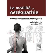 La motilité en ostéopathie. Nouveau concept basé sur l'embryologie (French Edition)