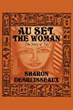 Au Set, the Woman, Sharon Desruisseaux, 1451261551