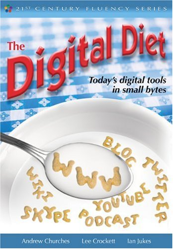The Digital Diet: Todays Digital Tools in Small Bytes (The 21st Century Fluency Series)