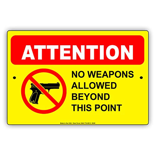 Attention No Weapons Allowed Beyond This Point Metal 8